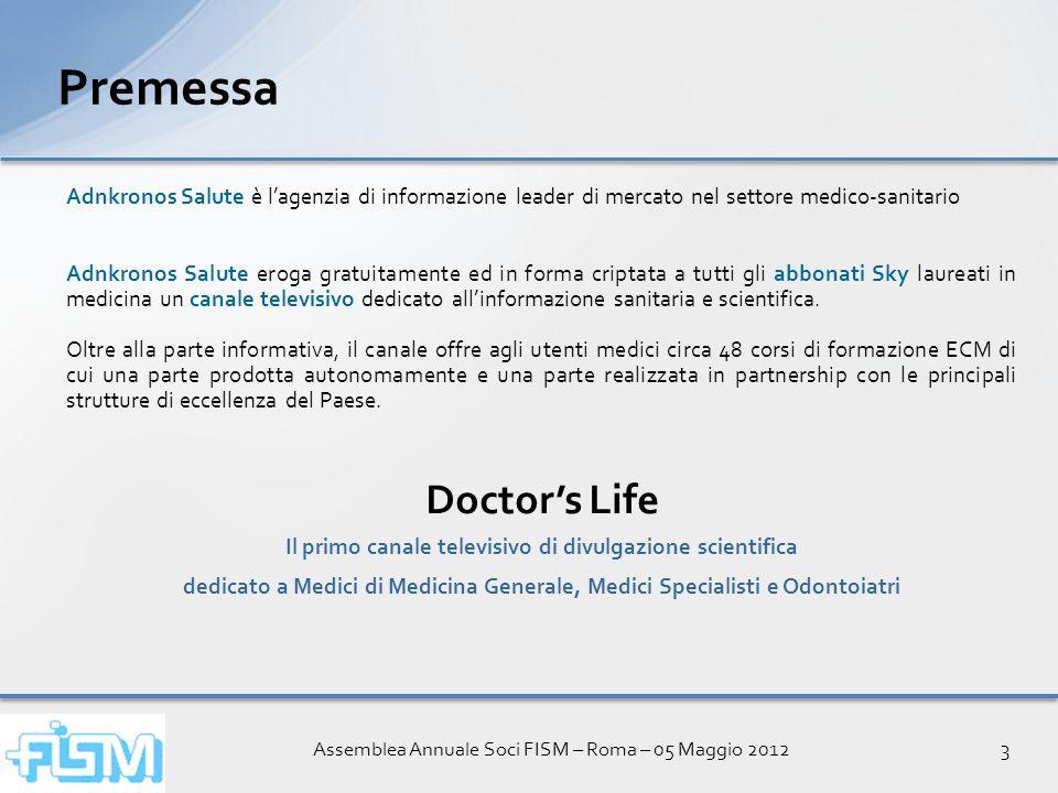 Assemblea Annuale Soci FISM – Roma – 05 Maggio 20123 Premessa Adnkronos Salute è lagenzia di informazione leader di mercato nel settore medico-sanitar