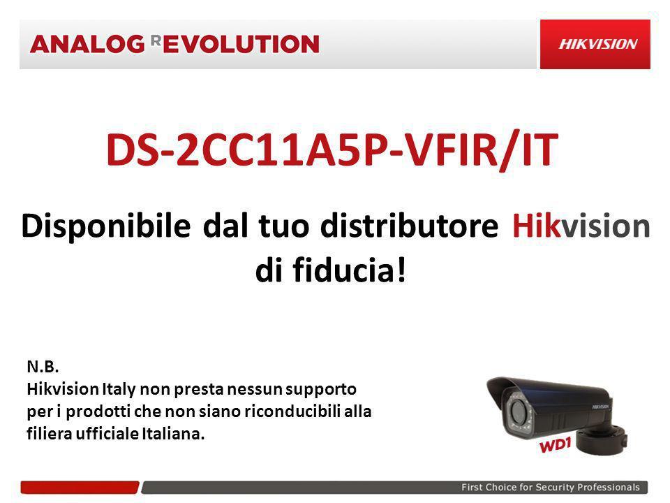 DS-2CC11A5P-VFIR/IT Disponibile dal tuo distributore Hikvision di fiducia! N.B. Hikvision Italy non presta nessun supporto per i prodotti che non sian