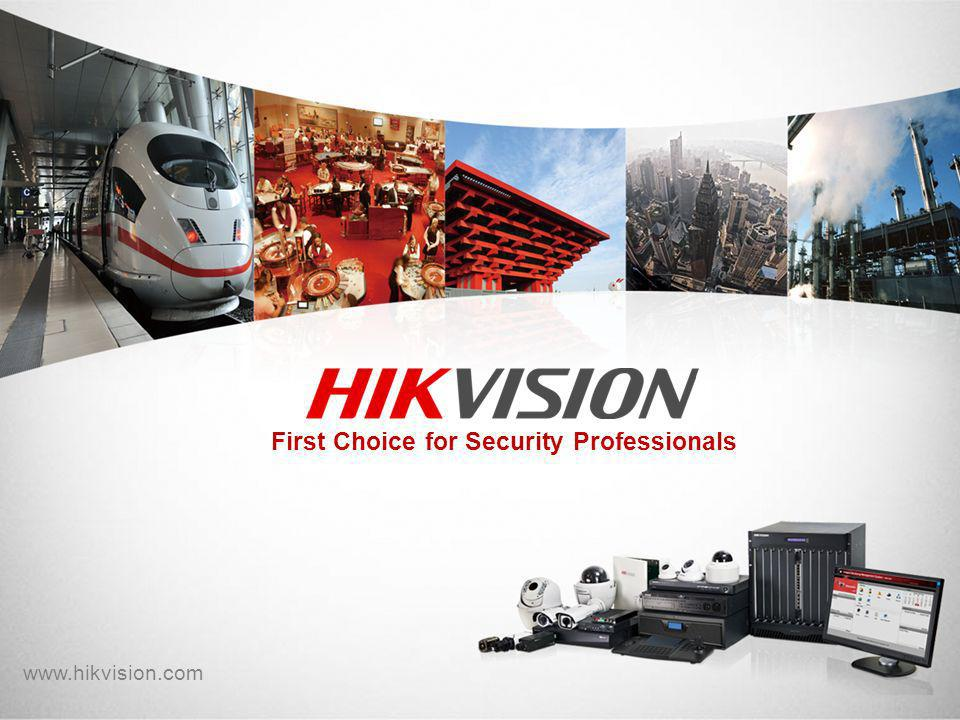 First Choice for Security Professionals www.hikvision.com