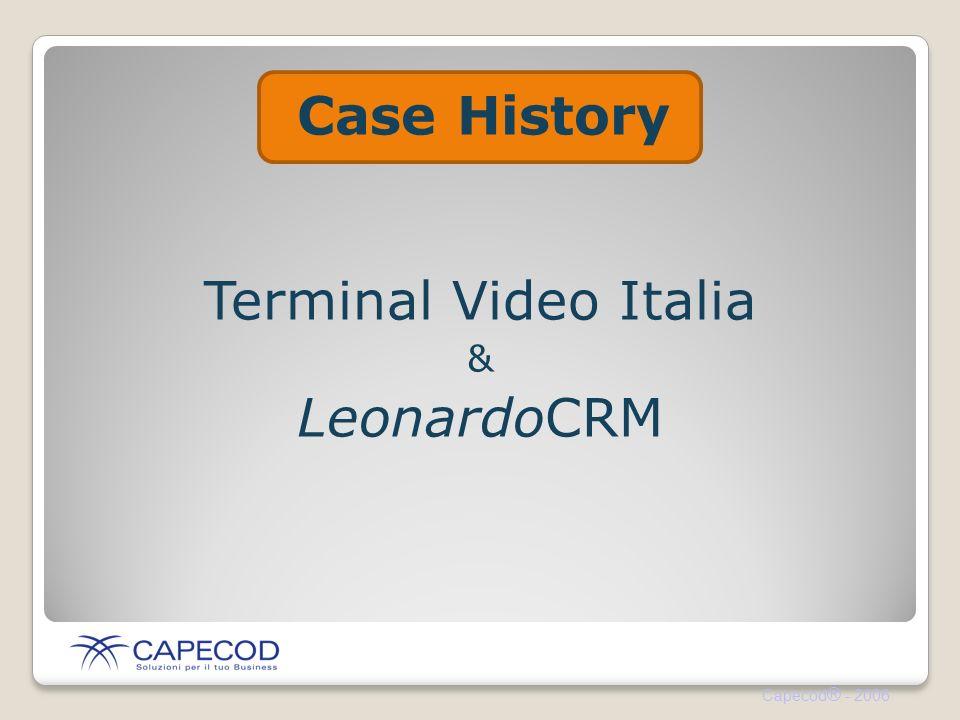 Capecod ® - 2006 Case History Terminal Video Italia & LeonardoCRM