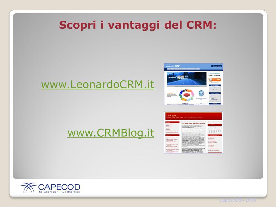 Capecod ® - 2006 Scopri i vantaggi del CRM: www.LeonardoCRM.it www.CRMBlog.it