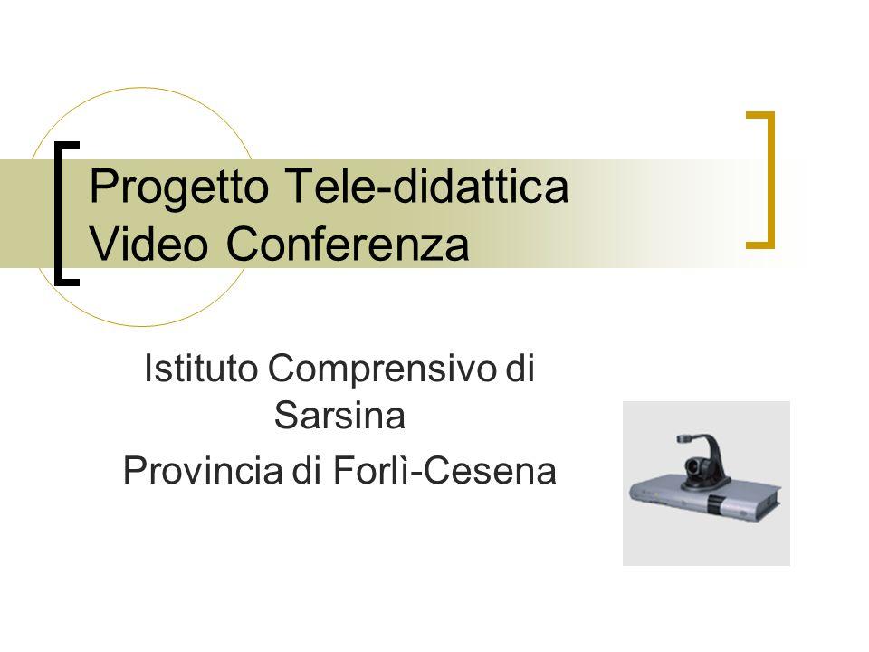 Progetto Tele-didattica Video Conferenza Istituto Comprensivo di Sarsina Provincia di Forlì-Cesena