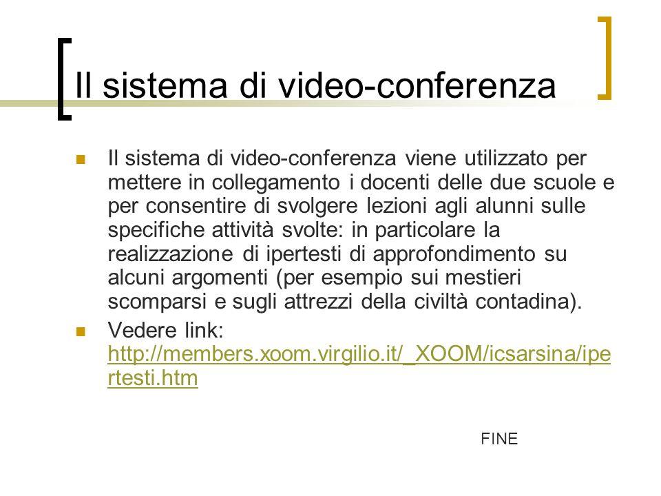 Il sistema di video-conferenza viene utilizzato per mettere in collegamento i docenti delle due scuole e per consentire di svolgere lezioni agli alunn