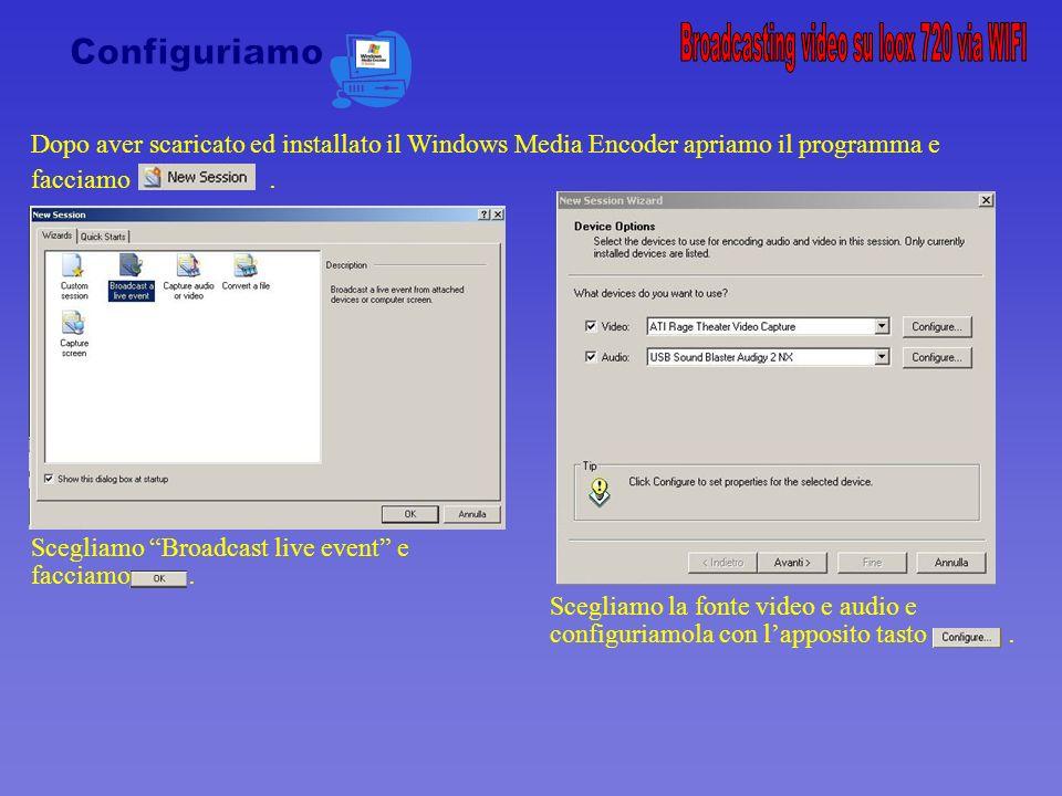 Dopo aver scaricato ed installato il Windows Media Encoder apriamo il programma e facciamo.