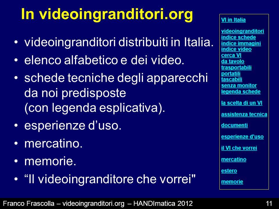 In videoingranditori.org videoingranditori distribuiti in Italia. elenco alfabetico e dei video. schede tecniche degli apparecchi da noi predisposte (