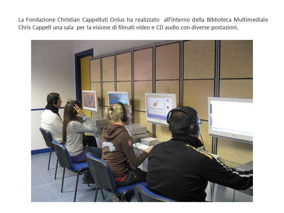 La Fondazione Christian Cappelluti Onlus ha realizzato allinterno della Biblioteca Multimediale Chris Cappell una sala per la visione di filmati video