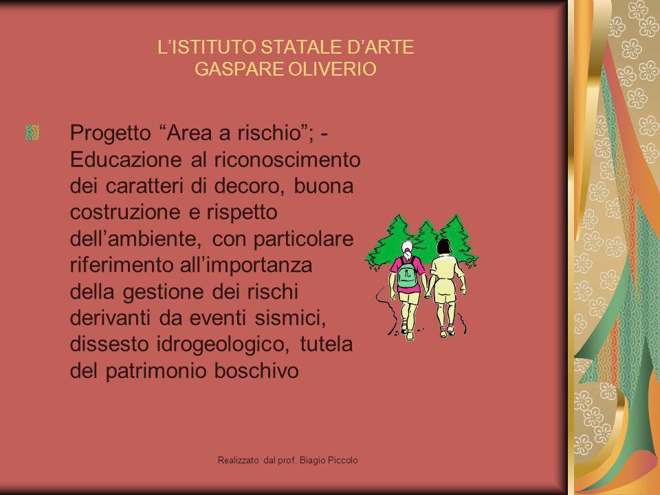 Realizzato dal prof. Biagio Piccolo LISTITUTO STATALE DARTE GASPARE OLIVERIO Progetto Area a rischio; - Educazione al riconoscimento dei caratteri di