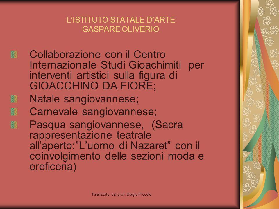 Realizzato dal prof. Biagio Piccolo LISTITUTO STATALE DARTE GASPARE OLIVERIO Collaborazione con il Centro Internazionale Studi Gioachimiti per interve