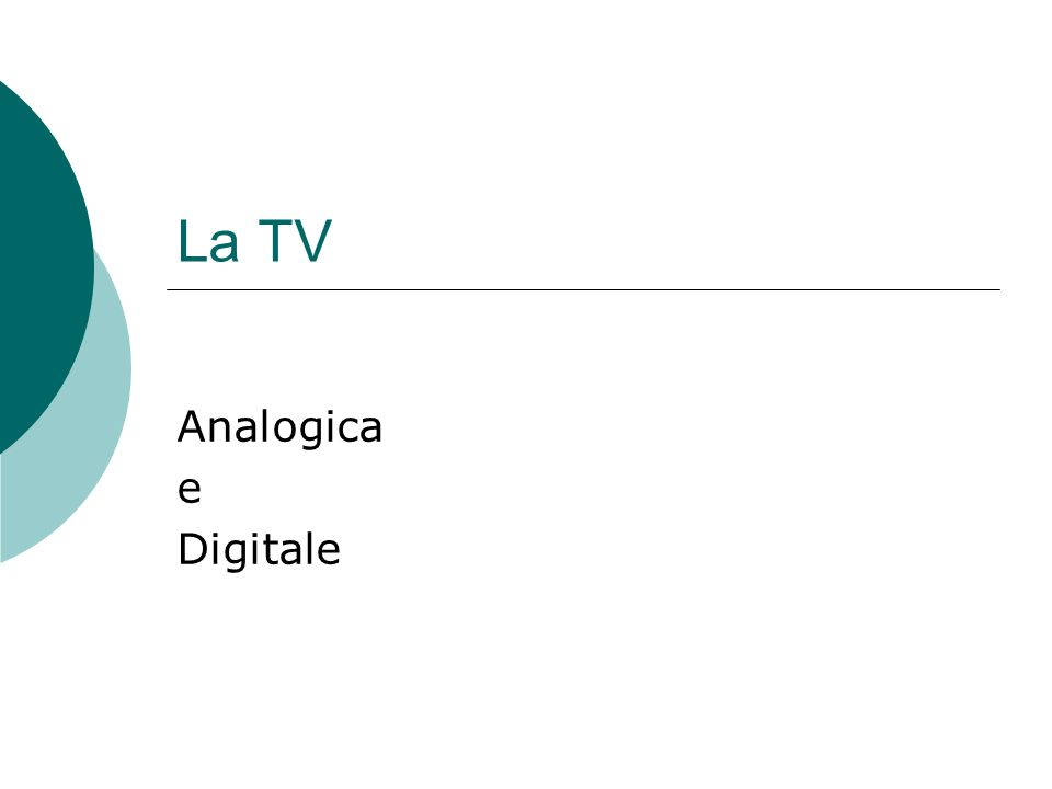 La TV Analogica e Digitale