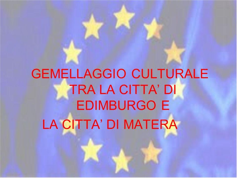 GEMELLAGGIO CULTURALE TRA LA CITTA DI EDIMBURGO E LA CITTA DI MATERA