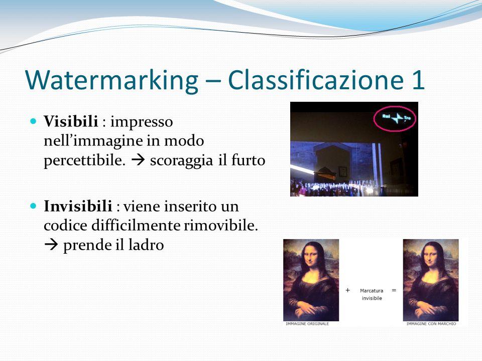 Watermarking – Classificazione 1 Visibili : impresso nellimmagine in modo percettibile. scoraggia il furto Invisibili : viene inserito un codice diffi