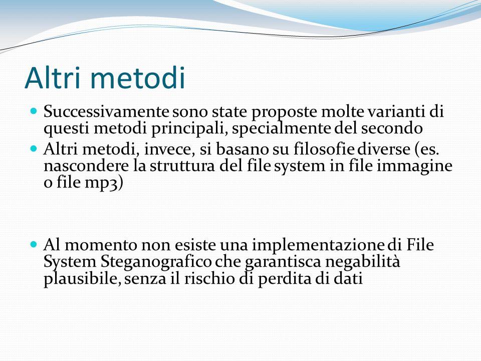 Altri metodi Successivamente sono state proposte molte varianti di questi metodi principali, specialmente del secondo Altri metodi, invece, si basano