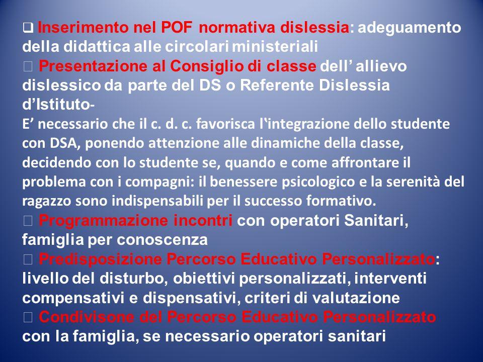 Inserimento nel POF normativa dislessia: adeguamento della didattica alle circolari ministeriali Presentazione al Consiglio di classe dell allievo dis