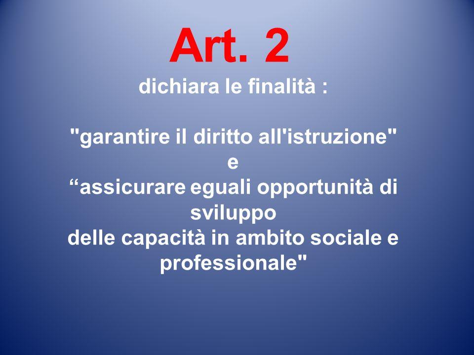 Art. 2 dichiara le finalità :