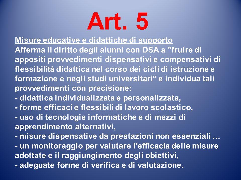 Art. 5 Misure educative e didattiche di supporto Afferma il diritto degli alunni con DSA a