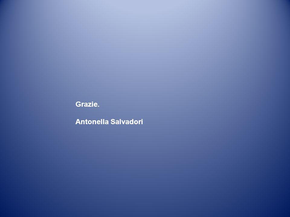 Grazie. Antonella Salvadori