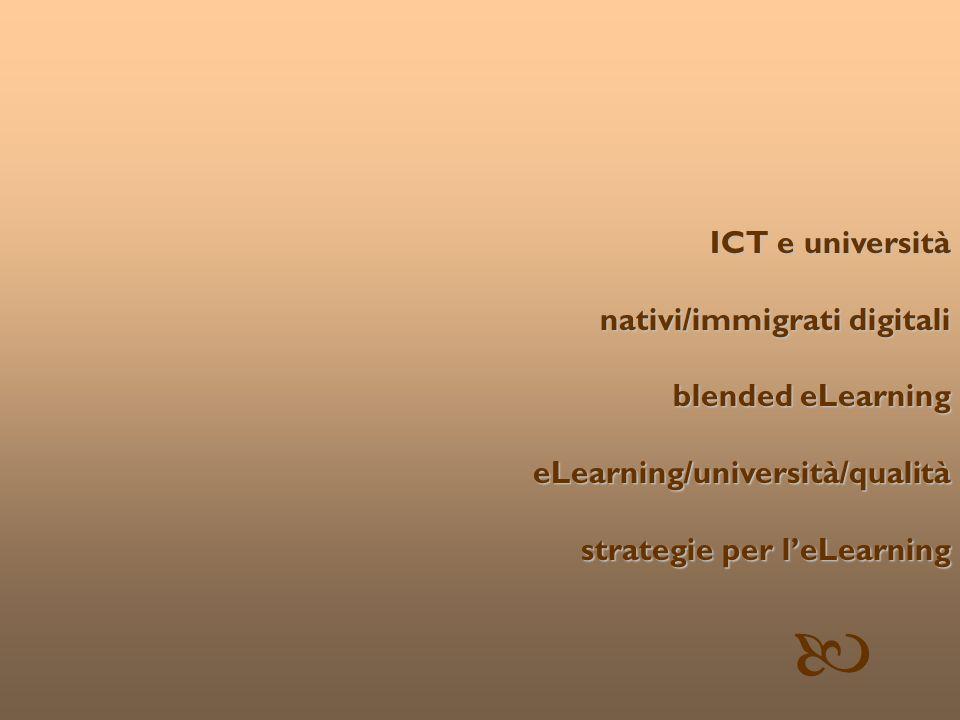 © Patrizia Ghislandi, Università di Trento 23 ICT e università nativi/immigrati digitali nativi/immigrati digitali blended eLearning blended eLearning eLearning/università/qualità eLearning/università/qualità strategie per leLearning