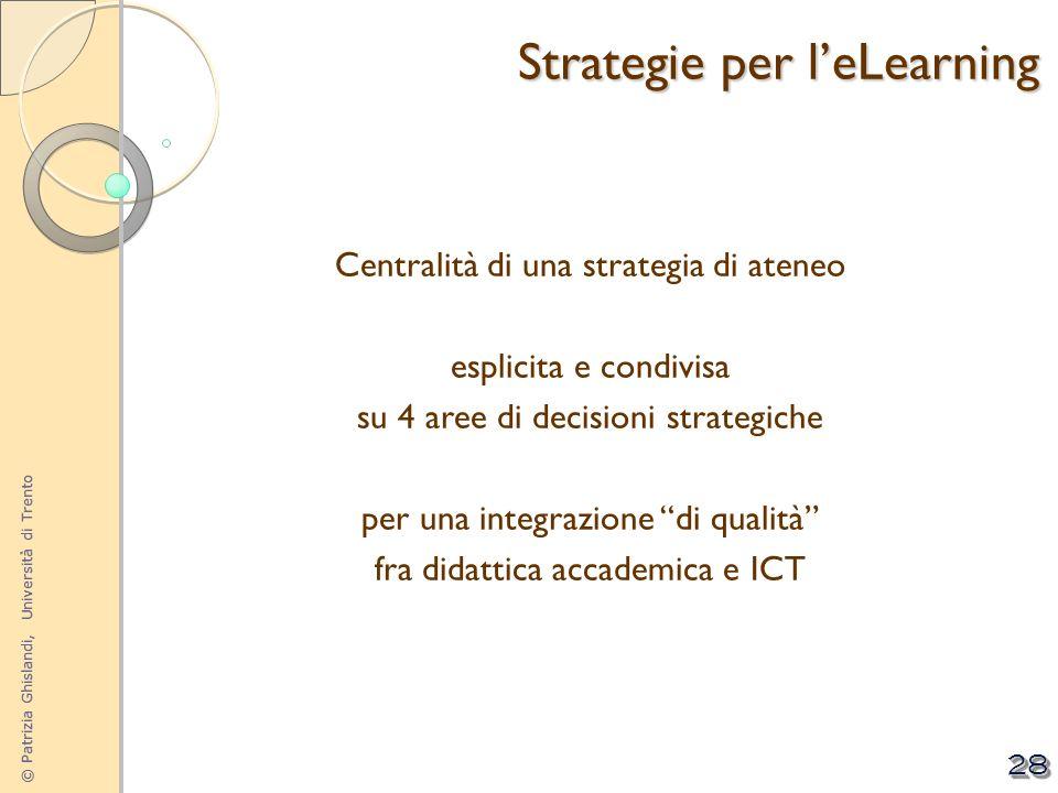 © Patrizia Ghislandi, Università di Trento 28 Centralità di una strategia di ateneo esplicita e condivisa su 4 aree di decisioni strategiche per una i