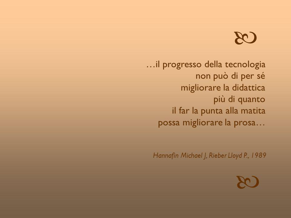 © Patrizia Ghislandi, Università di Trento 32 …il progresso della tecnologia non può di per sé migliorare la didattica più di quanto il far la punta a