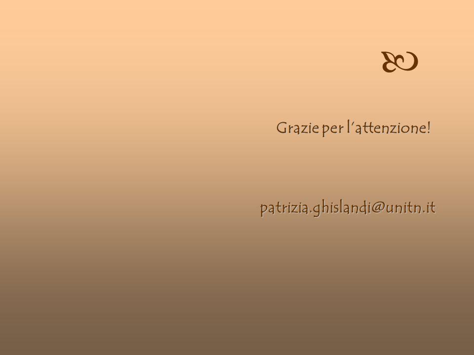 © Patrizia Ghislandi, Università di Trento 33 patrizia.ghislandi@unitn.it Grazie per lattenzione!