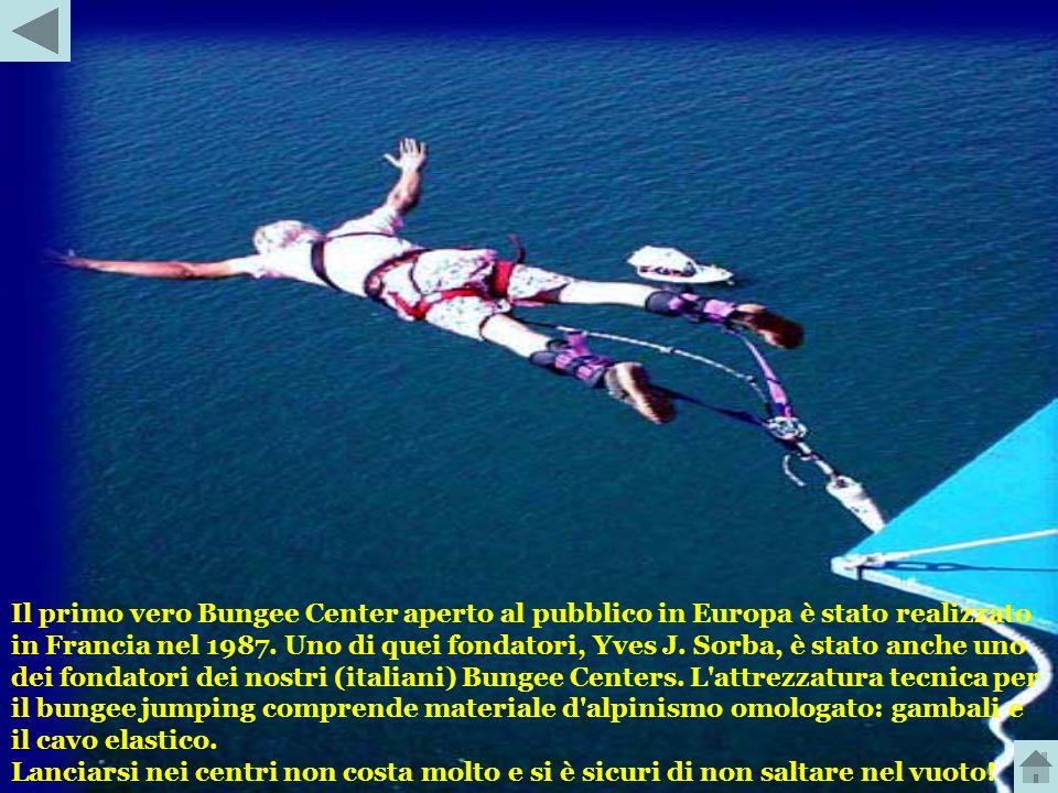 Il salto con l'elastico - Bungee Jumping - è una versione moderna di un rituale molto antico nato nella lontana Oceania, a circa 4000 (6500km) miglia