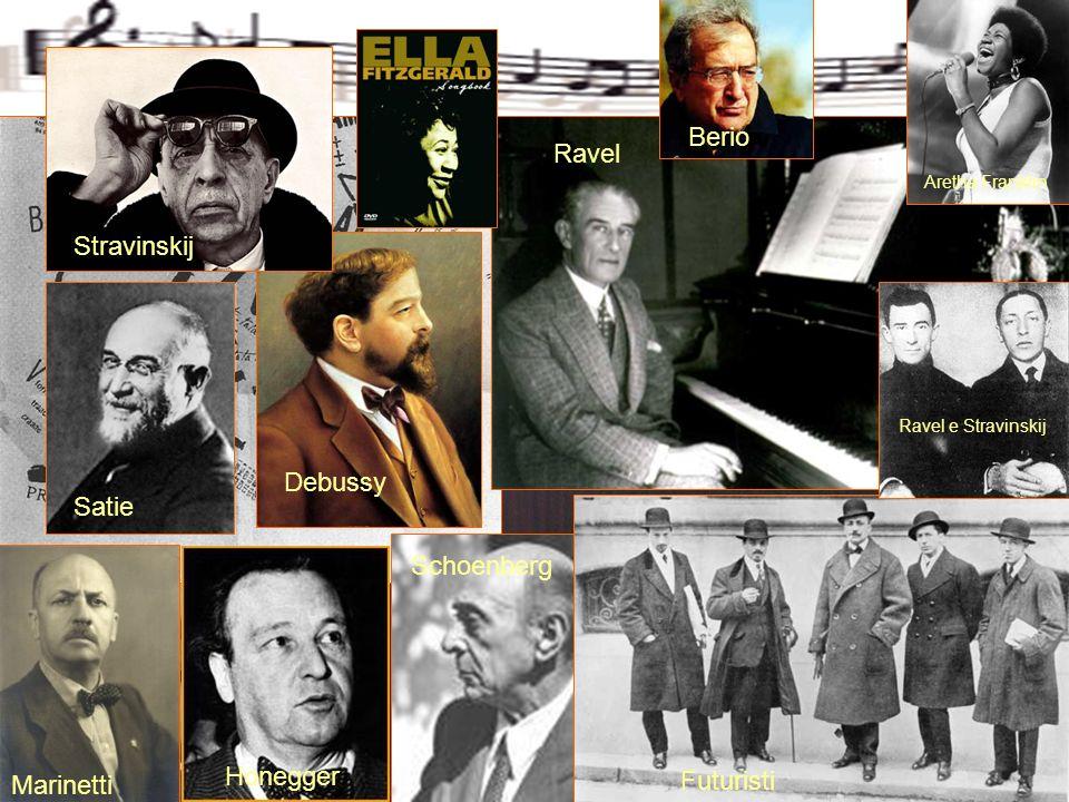 Marinetti Honegger Schoenberg Futuristi Satie Debussy Ravel Stravinskij Ravel e Stravinskij Aretha Franklin Berio