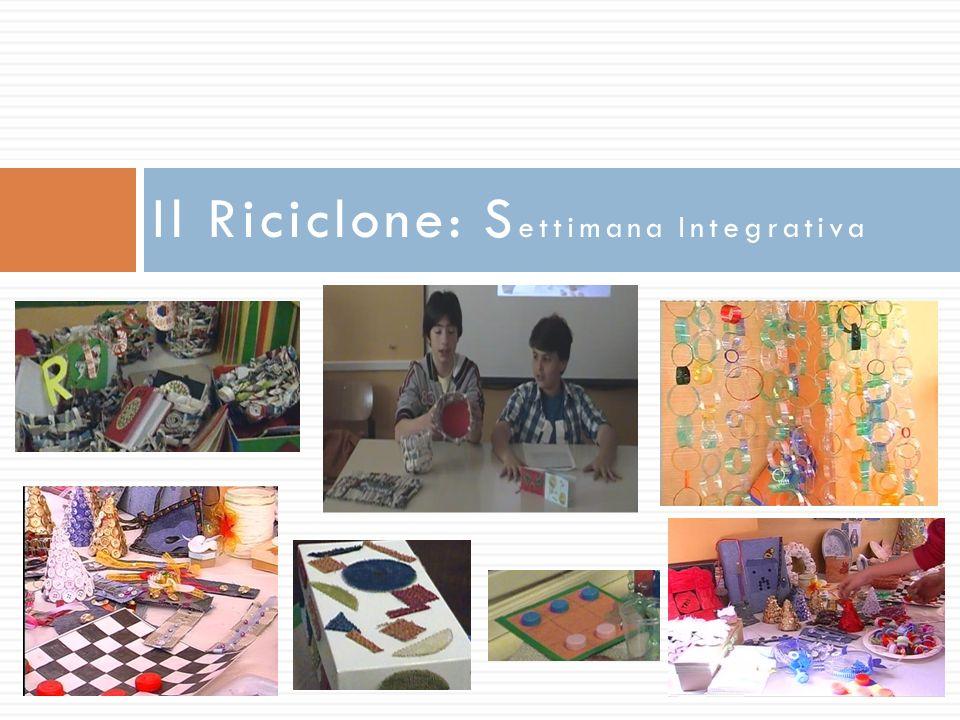 Il Riciclone: S ettimana Integrativa