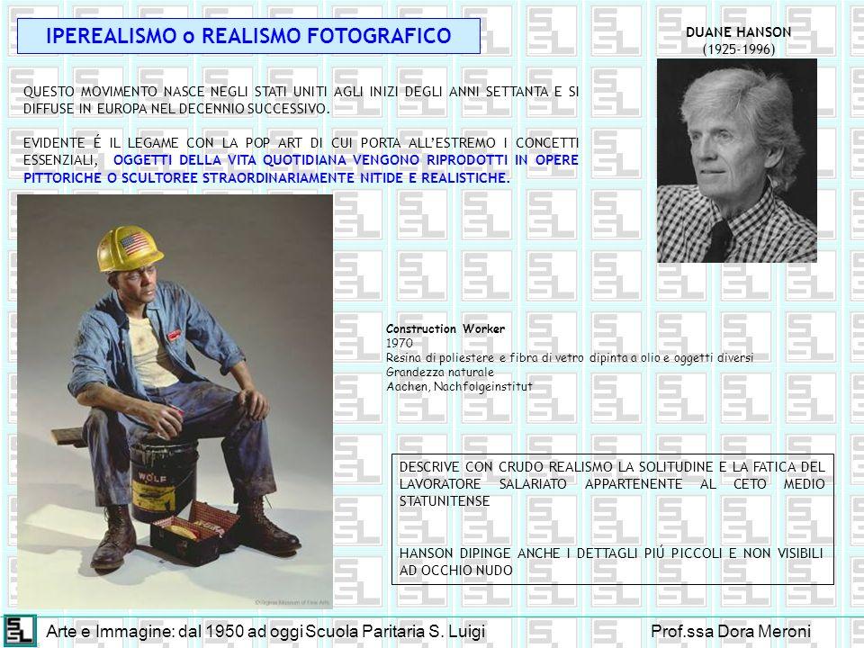 Arte e Immagine: dal 1950 ad oggiScuola Paritaria S. LuigiProf.ssa Dora Meroni IPEREALISMO o REALISMO FOTOGRAFICO QUESTO MOVIMENTO NASCE NEGLI STATI U