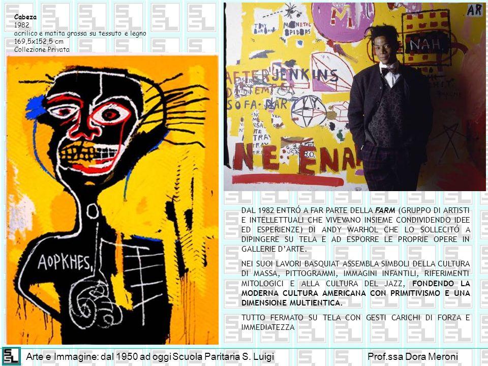 Arte e Immagine: dal 1950 ad oggiScuola Paritaria S. LuigiProf.ssa Dora Meroni Cabeza 1982 acrilico e matita grassa su tessuto e legno 169,5x152,5 cm
