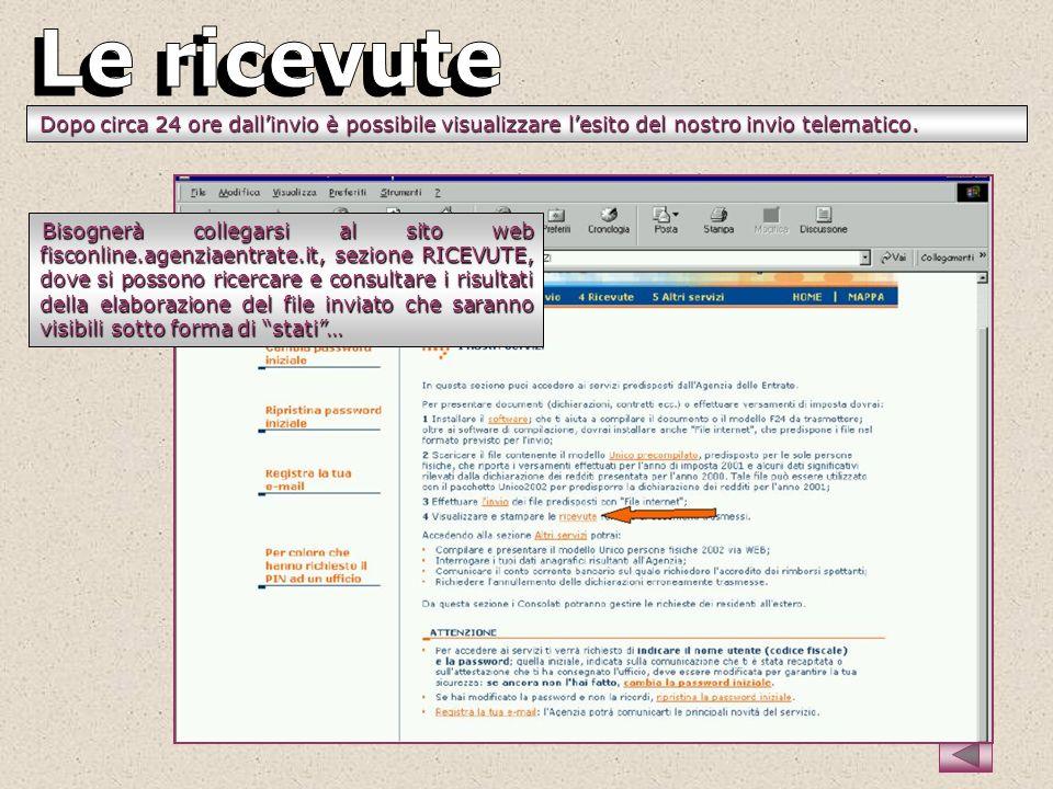 Bisognerà collegarsi al sito web fisconline.agenziaentrate.it, sezione RICEVUTE, dove si possono ricercare e consultare i risultati della elaborazione
