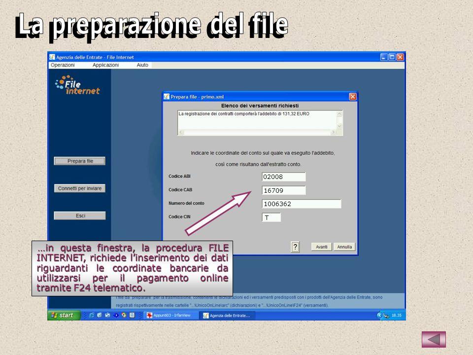 …in questa finestra, la procedura FILE INTERNET, richiede linserimento dei dati riguardanti le coordinate bancarie da utilizzarsi per il pagamento onl