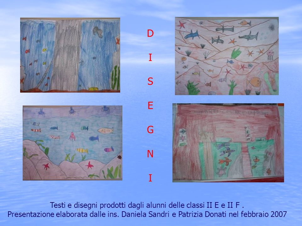 Testi e disegni prodotti dagli alunni delle classi II E e II F.