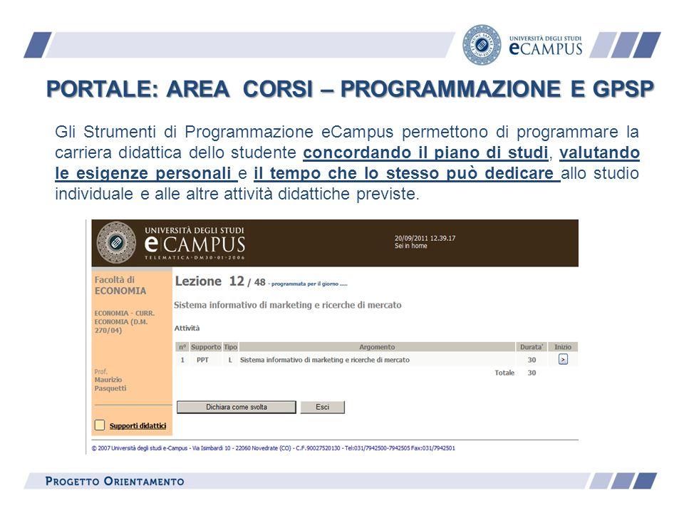 PORTALE: AREA CORSI – PROGRAMMAZIONE E GPSP Gli Strumenti di Programmazione eCampus permettono di programmare la carriera didattica dello studente con