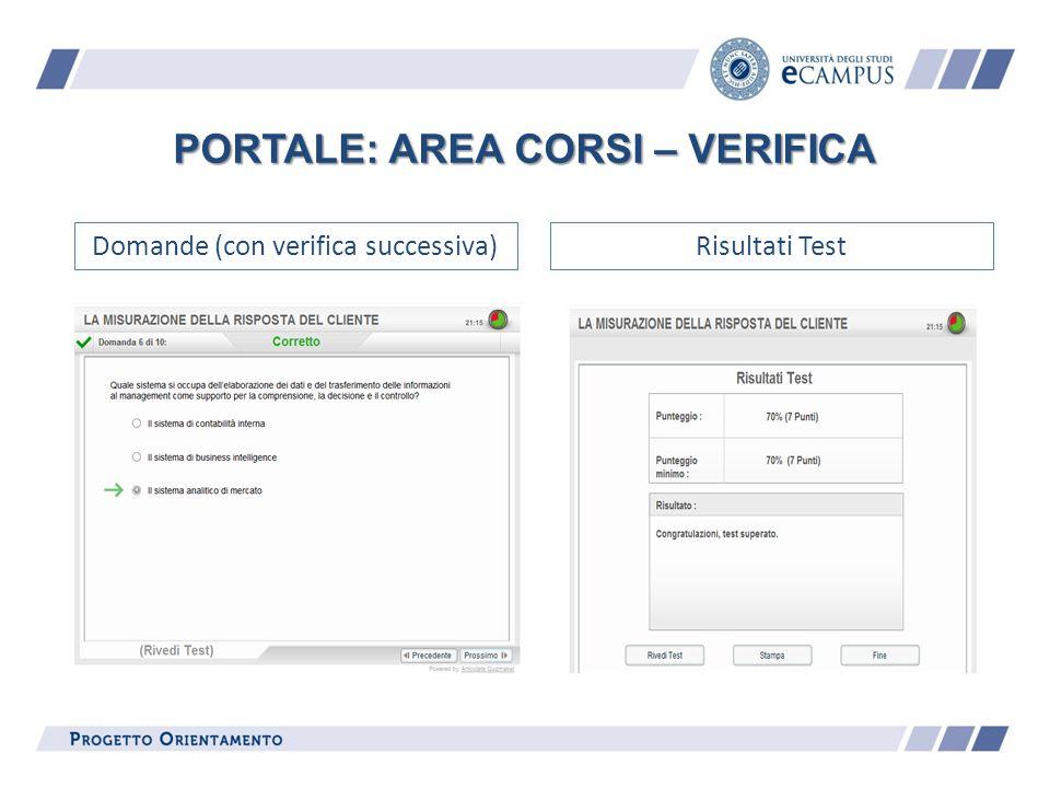 PORTALE: AREA CORSI – VERIFICA Domande (con verifica successiva)Risultati Test