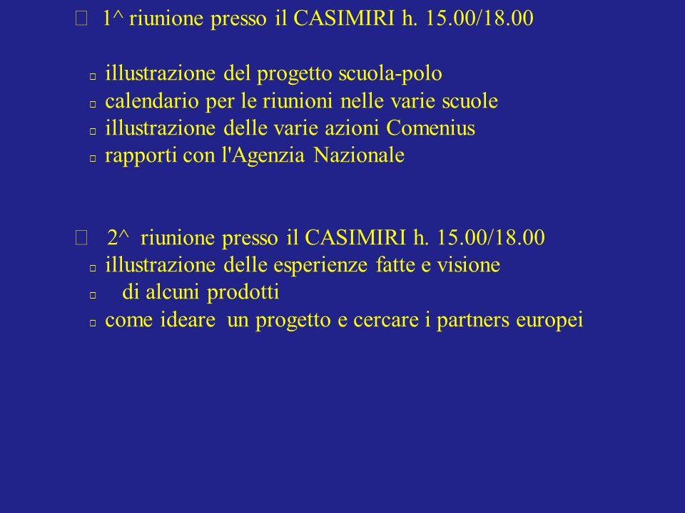 RIUNIONI INFORMATIVE 8 Ottobre 1^ riunione presso il CASIMIRI h.
