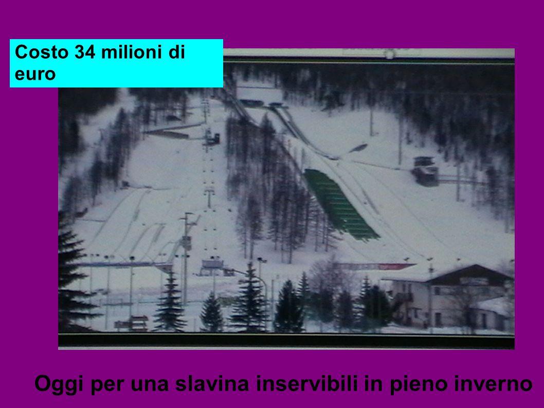 Oggi per una slavina inservibili in pieno inverno Costo 34 milioni di euro