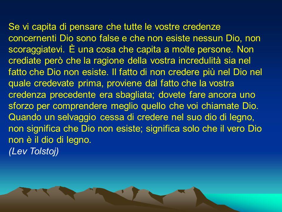 Se vi capita di pensare che tutte le vostre credenze concernenti Dio sono false e che non esiste nessun Dio, non scoraggiatevi.