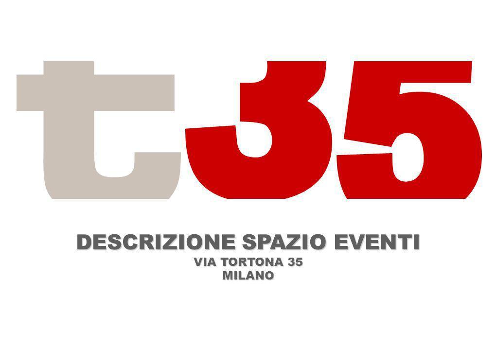 DESCRIZIONE SPAZIO EVENTI VIA TORTONA 35 MILANO