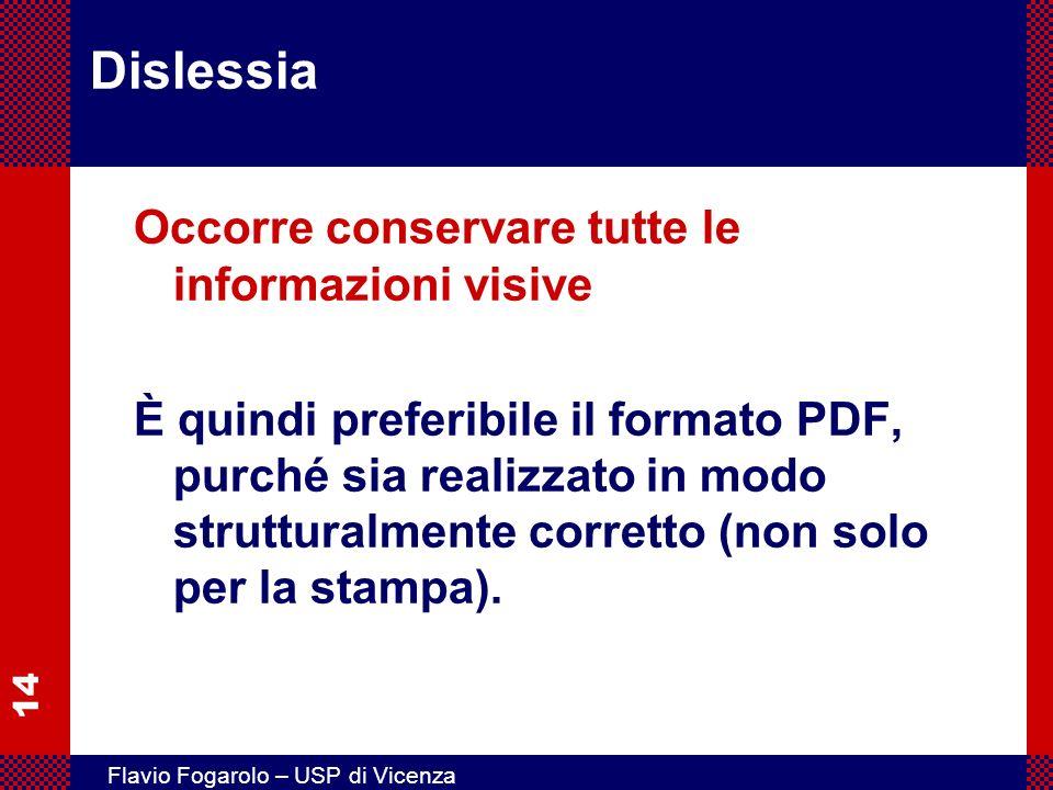 14 Flavio Fogarolo – USP di Vicenza Dislessia Occorre conservare tutte le informazioni visive È quindi preferibile il formato PDF, purché sia realizza