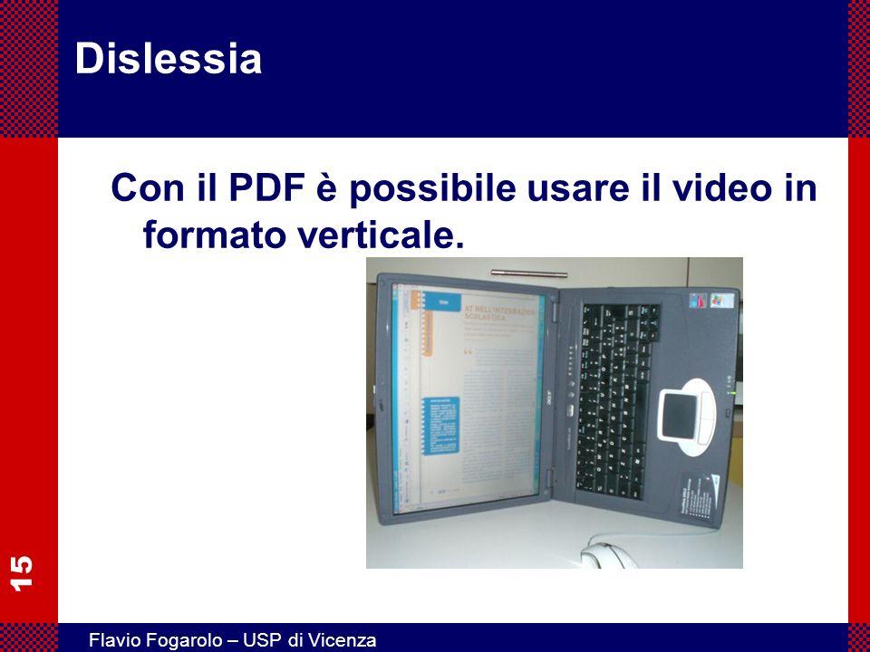 15 Flavio Fogarolo – USP di Vicenza Dislessia Con il PDF è possibile usare il video in formato verticale.