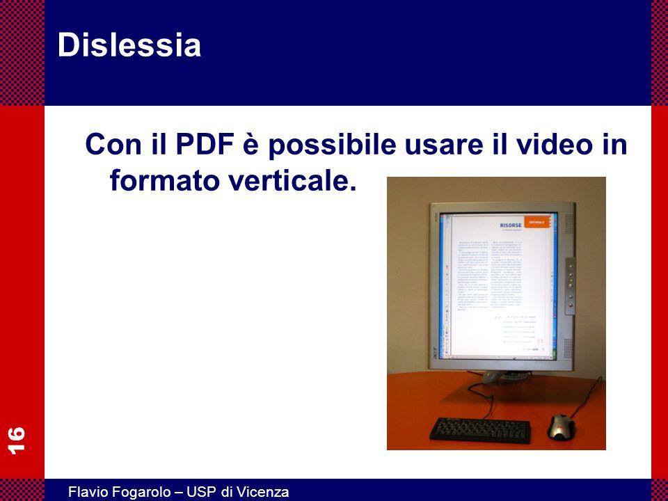 16 Flavio Fogarolo – USP di Vicenza Dislessia Con il PDF è possibile usare il video in formato verticale.