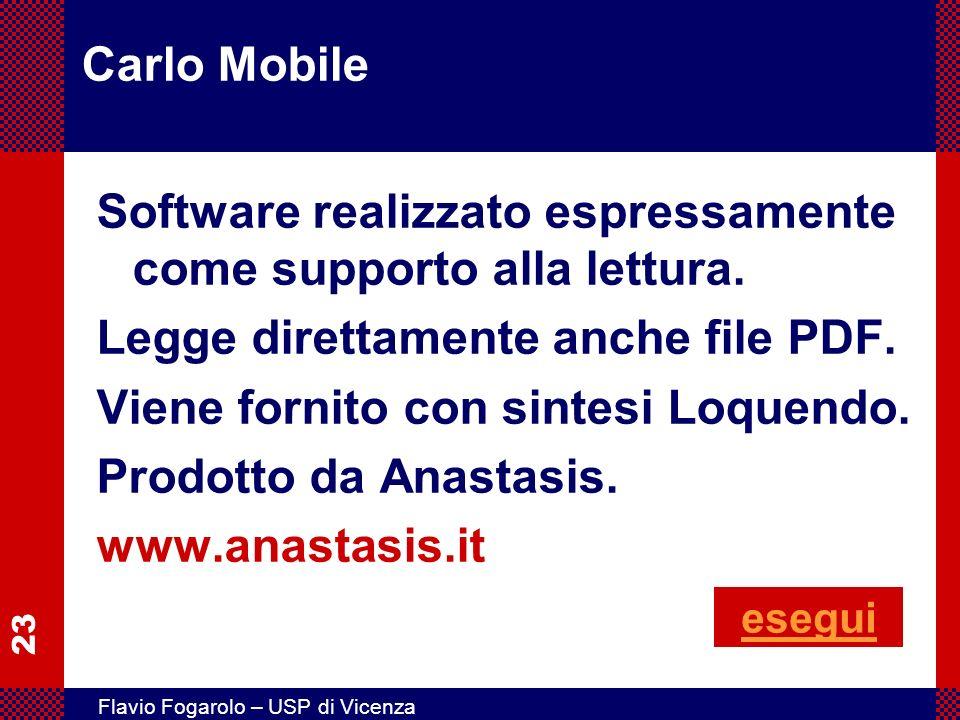 23 Flavio Fogarolo – USP di Vicenza Carlo Mobile Software realizzato espressamente come supporto alla lettura. Legge direttamente anche file PDF. Vien