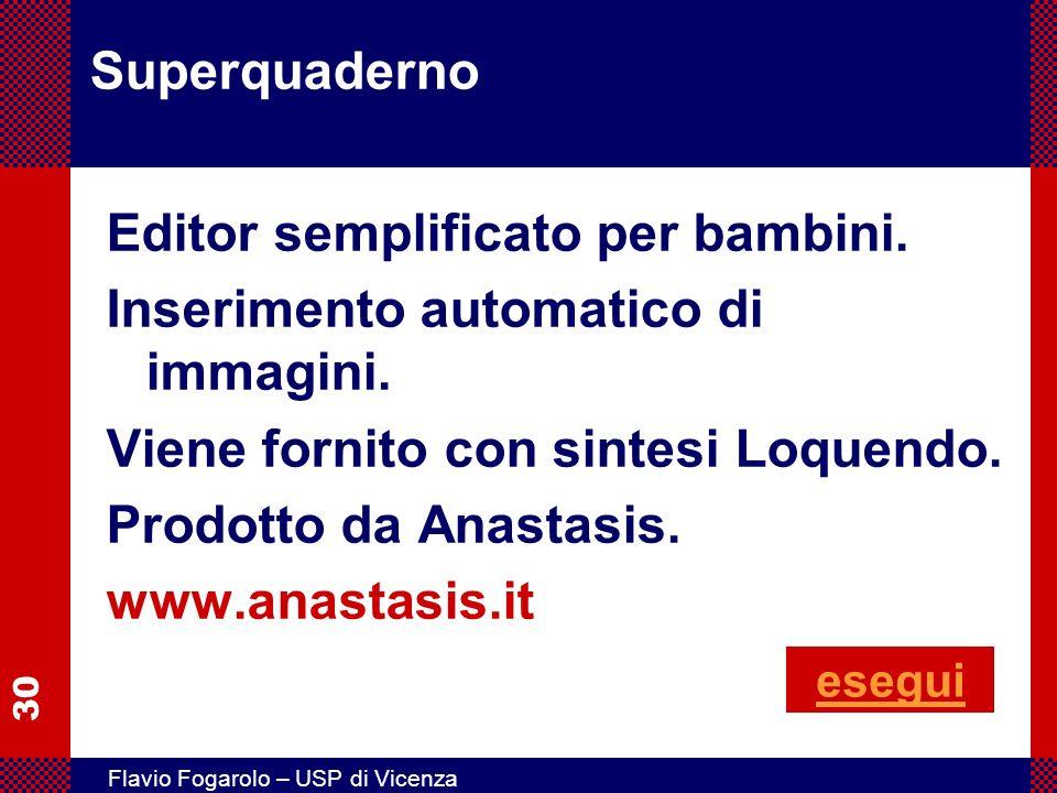 30 Flavio Fogarolo – USP di Vicenza Superquaderno Editor semplificato per bambini. Inserimento automatico di immagini. Viene fornito con sintesi Loque