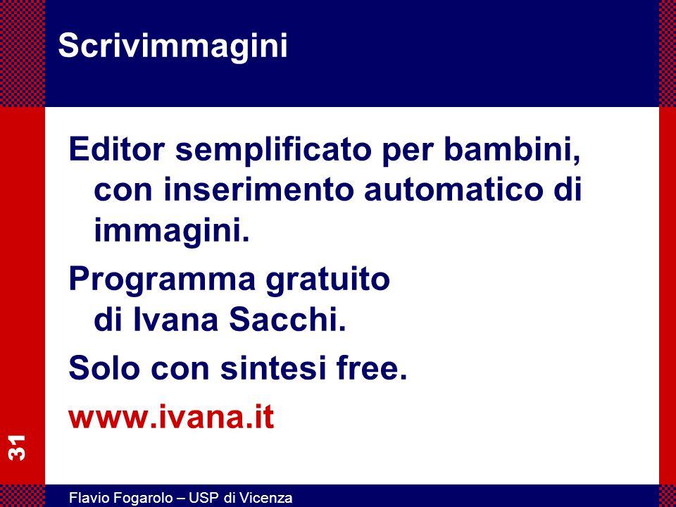 31 Flavio Fogarolo – USP di Vicenza Scrivimmagini Editor semplificato per bambini, con inserimento automatico di immagini. Programma gratuito di Ivana