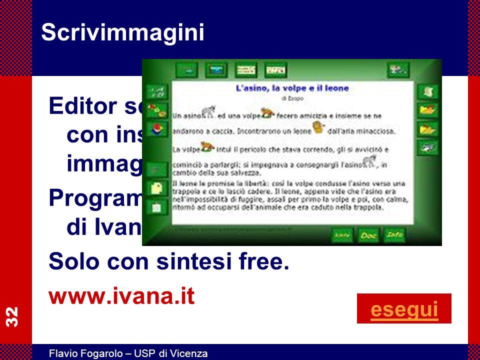 32 Flavio Fogarolo – USP di Vicenza Scrivimmagini Editor semplificato per bambini, con inserimento automatico di immagini. Programma gratuito di Ivana