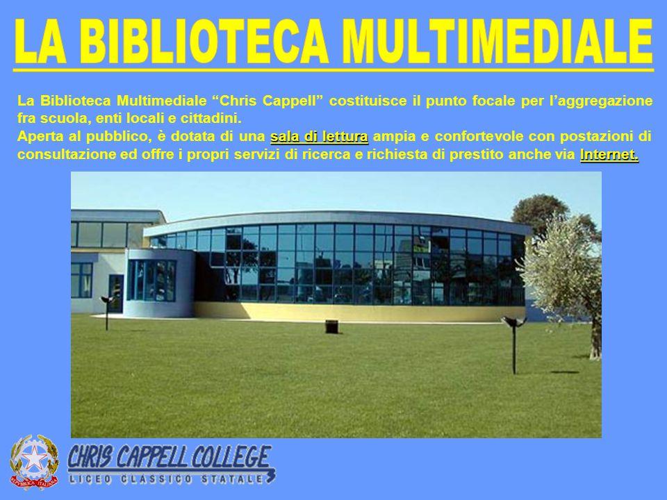 La Biblioteca Multimediale Chris Cappell costituisce il punto focale per laggregazione fra scuola, enti locali e cittadini.