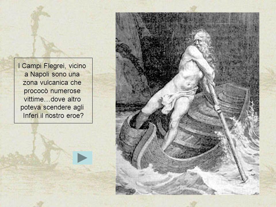 I Campi Flegrei, vicino a Napoli sono una zona vulcanica che prococò numerose vittime…dove altro poteva scendere agli Inferi il nostro eroe?
