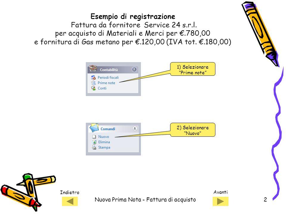Indietro Avanti Nuova Prima Nota - Fattura di acquisto2 Esempio di registrazione Fattura da fornitore Service 24 s.r.l.