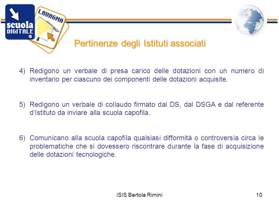 ISIS Bertola Rimini10 Pertinenze degli Istituti associati 4)Redigono un verbale di presa carico delle dotazioni con un numero di inventario per ciascu