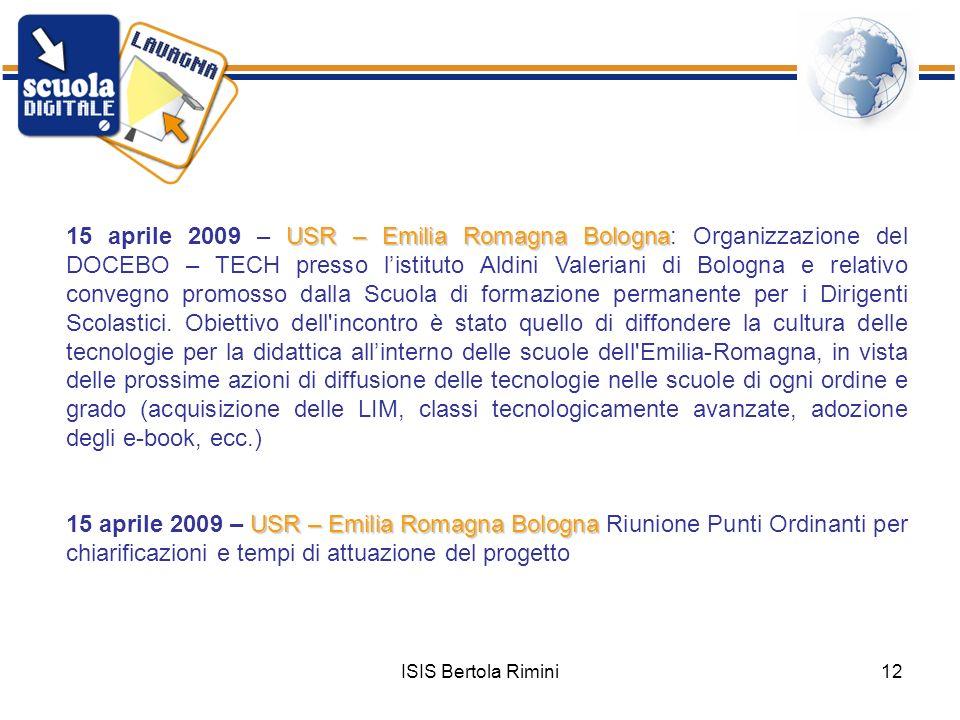ISIS Bertola Rimini12 15 aprile 2009 – U UU USR – Emilia Romagna Bologna: Organizzazione del DOCEBO – TECH presso listituto Aldini Valeriani di Bologn
